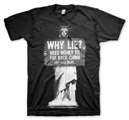 Why Lie? Need Money To Pay Back China T-Shirt