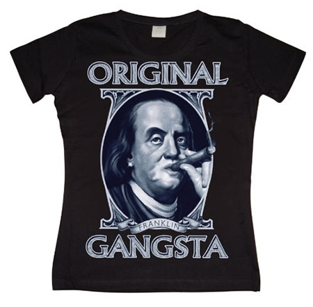 Franklin The Original Gangsta Girly T-shirt