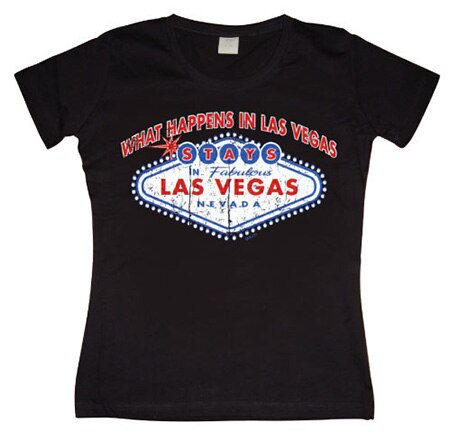 What Happens In Vegas Stays In Vegas Girly T-shirt, Girly T-shirt
