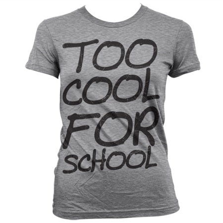 Too cool for school girly t shirt for Too cool t shirts