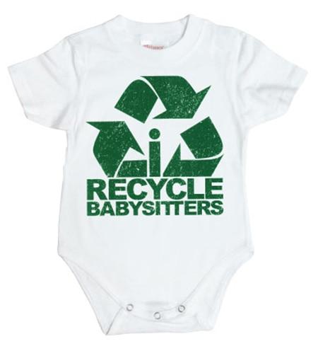 I Recycle Babysitters Body, Babybody
