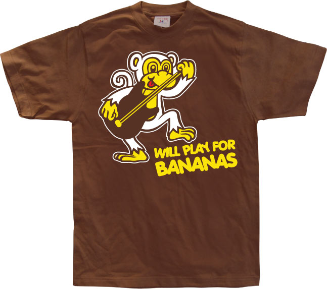 Will Play For Bananas!