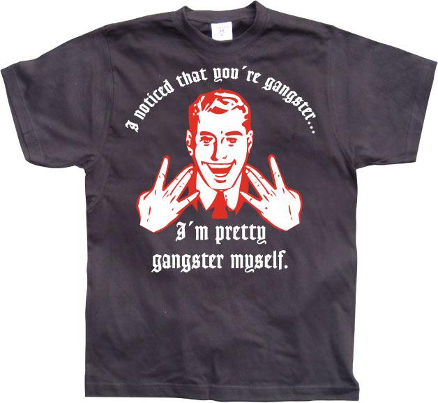 I Noticed Youre Gangster