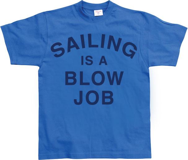 Sailing Is A Blow Job