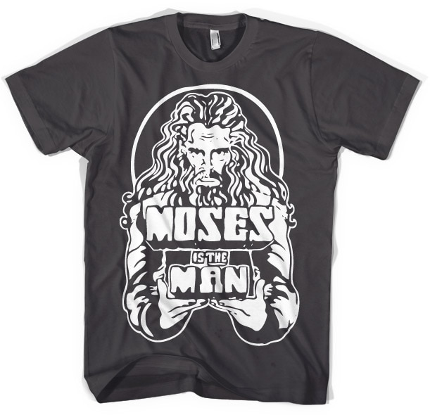 Moses Is The Man T-Shirt