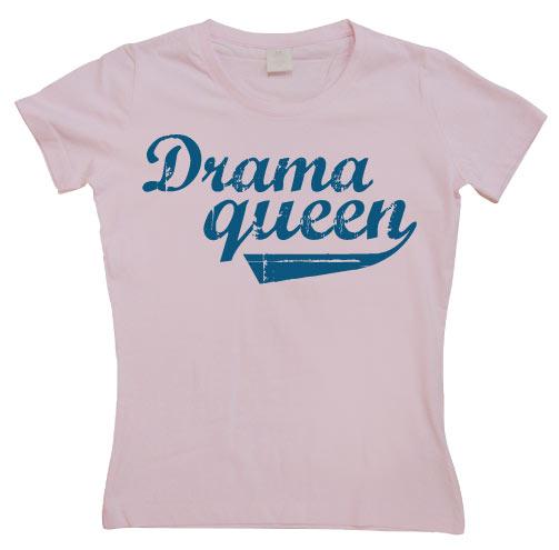 Drama Queen Girly T-shirt