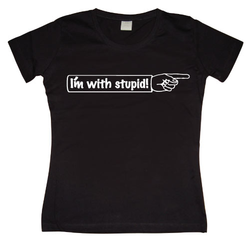 I´m With Stupid Girly T-shirt