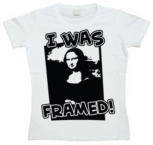 I Was Framed Girly T-shirt