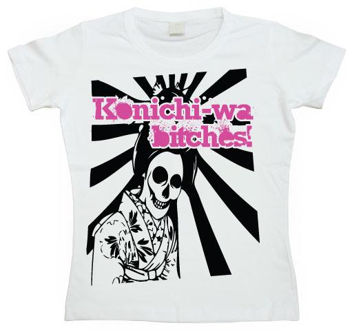 Konichi-Wa Bitches! Girly T-shirt