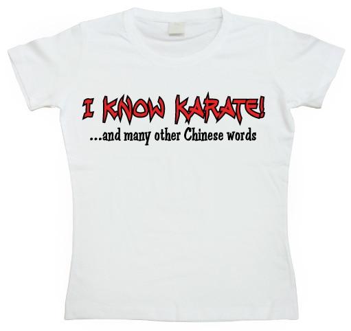 I Know Karate Girly T-shirt
