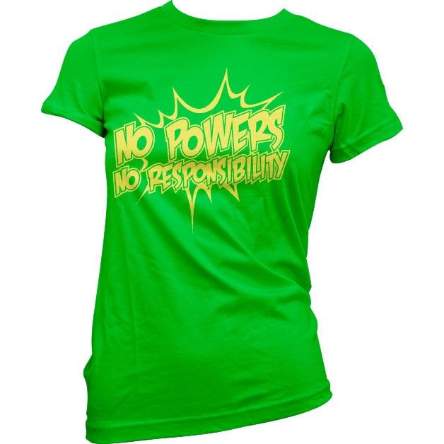 No Powers - No Responsibility Girly Tee