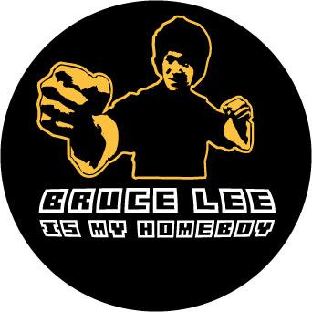 Bruce Lee Is My Homeboy sticker.