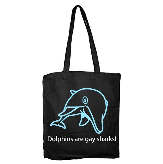 Dolpins Are Gay Sharks Tote Bag