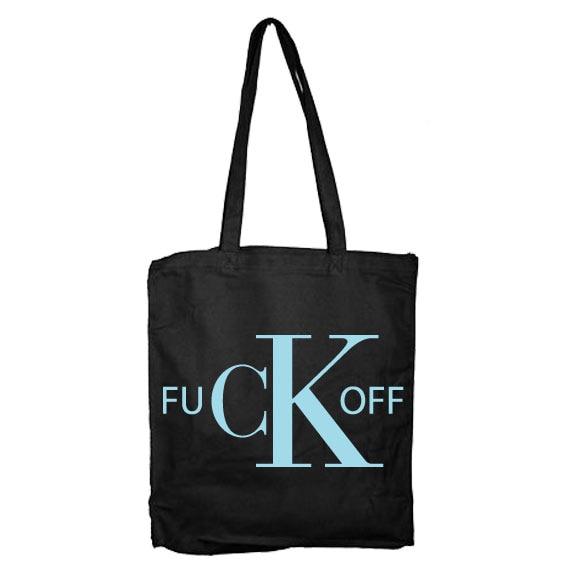 Fuck Off CK Tote Bag