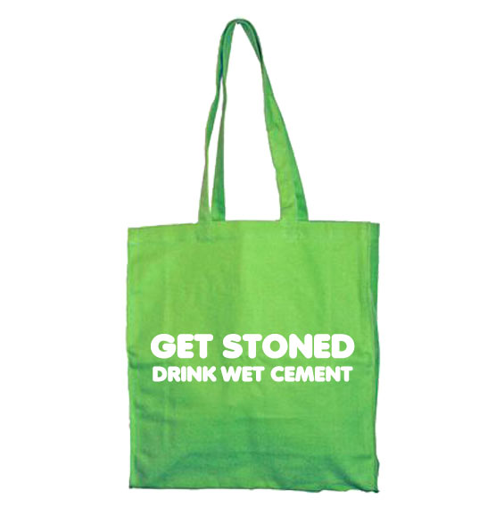 Get Stoned - Drink Wet Cement Tote Bag