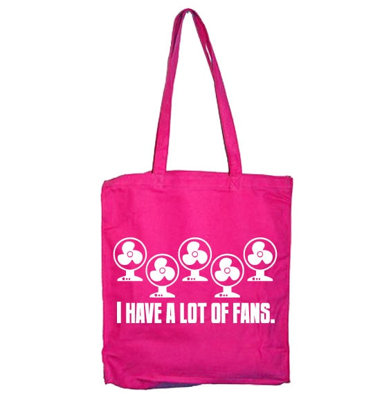 I Have A Lot Of Fans Tote Bag
