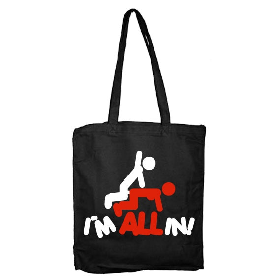 I´m All In Tote Bag