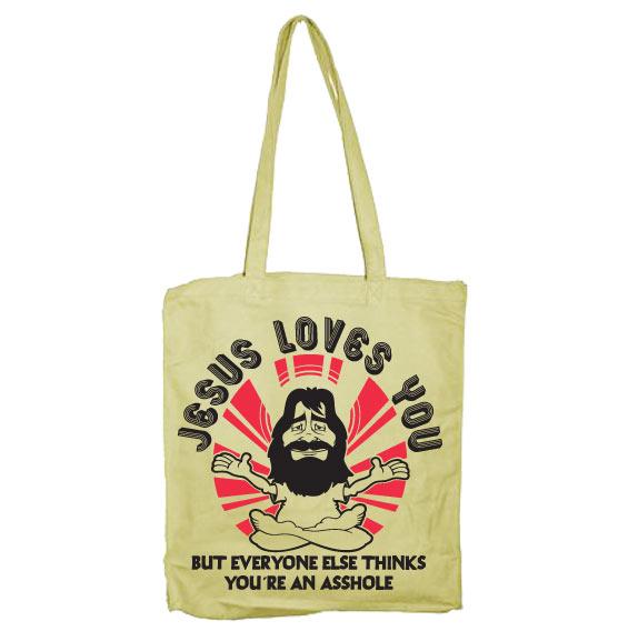 Jesus Loves You, But Everybody Else.. Tote Bag
