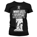 Why Lie? Need Money To Pay Back China Girly T-Shirt